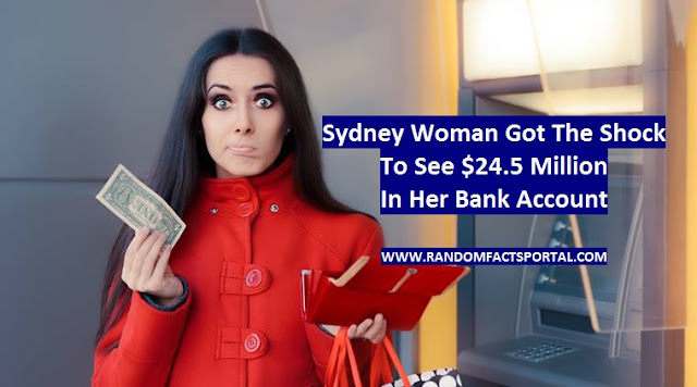 Sydney Woman Got The Shock To See $24.5 Million In Her Bank Account