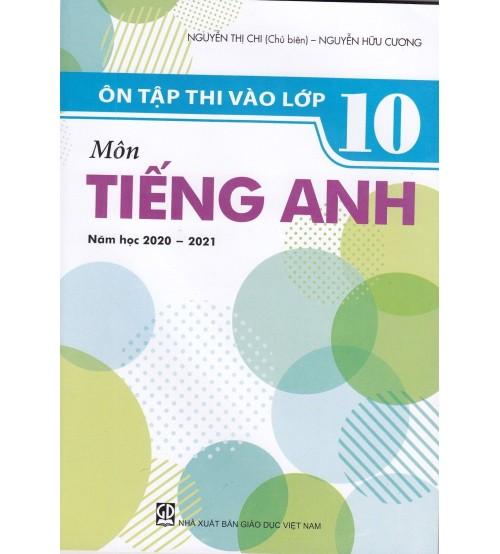 [FREE] Ôn thi vào lớp 10 môn tiếng anh năm học 2020-2021- Nguyễn Thị Chi (file word)