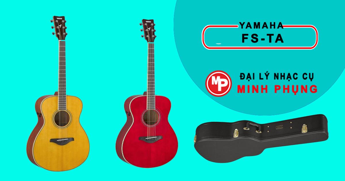 Đàn guitar acoustic Yamaha FS-TA giá bán bao nhiêu tiền. Mua ở đâu tại TPHCM