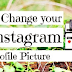 Change Instagram Profile Picture On Pc