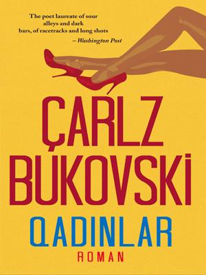 """Çarlz Bukovski – """"Qadınlar"""" romanı məzmunu"""