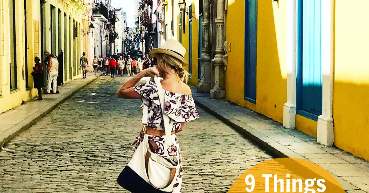 The Daily Tay 9 Things You Have To Do Before You Visit Cuba