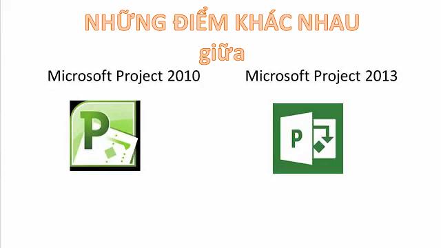 Những điểm khác nhau giữa Project 2010 và Project 2013