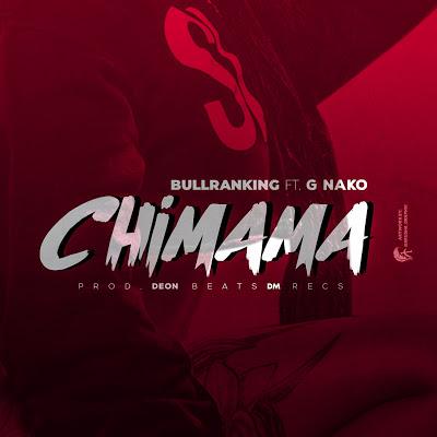 Download Audio | Bulranking ft G Nako - Chimama