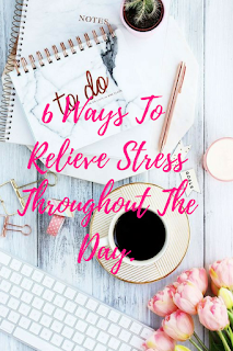 6 Simple Ways to Relieve Stress Throughout the Day