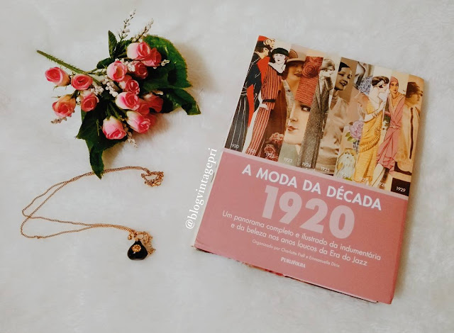 #Resenha: A Moda da Década de 1920 - Charlotte Fiell (Editora Publifolha)