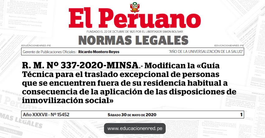 R. M. Nº 337-2020-MINSA.- Modifican la «Guía Técnica para el traslado excepcional de personas que se encuentren fuera de su residencia habitual a consecuencia de la aplicación de las disposiciones de inmovilización social»