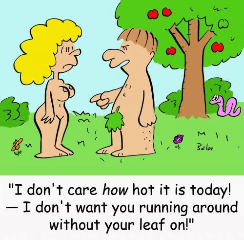 Funny Adam and Eve Garden of Eden cartoon - I don't care how hot it is today!  I don't want you running around without your leaf on!