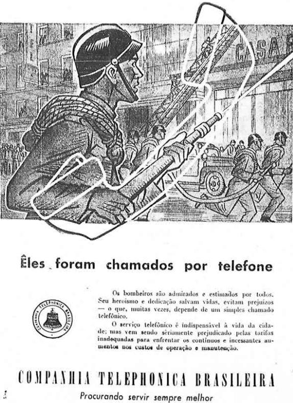 Campanha publicitária da Companhia Telefônica Brasileira nos anos 50 com ligação à importância de serviços como o do Corpo de Bombeiros.