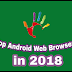List of  Top 5 Android web browser of  2018 in Hindi – Hinditips4tech.in