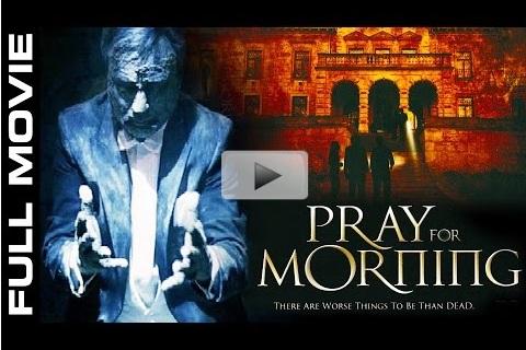 New Hollywood Horror Movie 2016 Pray For Morning Movies 2015