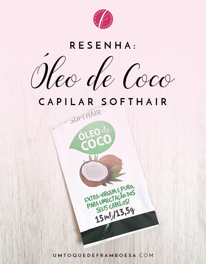 Resenha do óleo de coco extravirgem SoftHair para umectação capilar