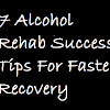 Rehab Success Tips For Faster Recovery