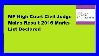 MP High Court Civil Judge Mains Result 2016 Marks List Declared