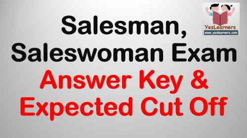 Salesman/Saleswoman Answer Key & Expected Cut Off - December 16 Exam