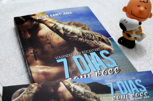 7 Dias Com Você - Viajando Com Rockstars #01 - Aline Sant' Ana