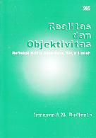 AJIBAYUSTORE  Judul Buku : Realitas dan Objektivitas – Refleksi Kritis Atas Cara Kerja Ilmiah