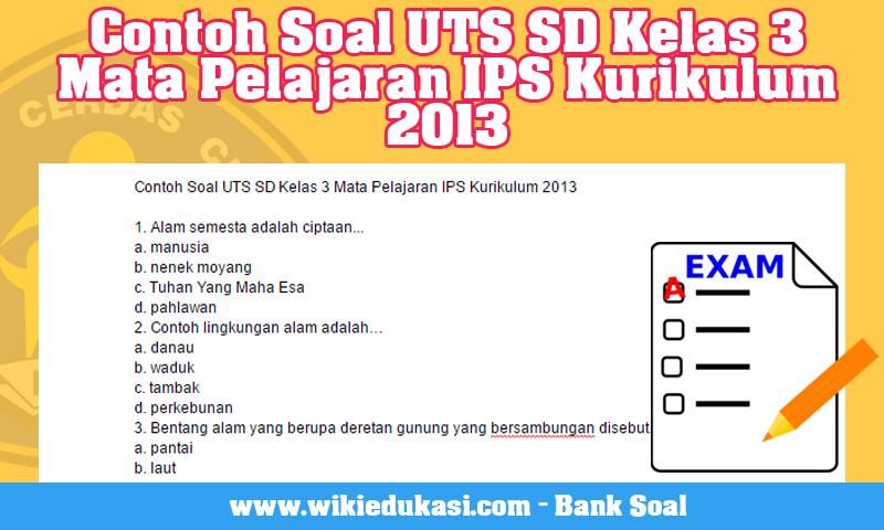 Contoh Soal UTS SD Kelas 3 Mata Pelajaran IPS Kurikulum 2013