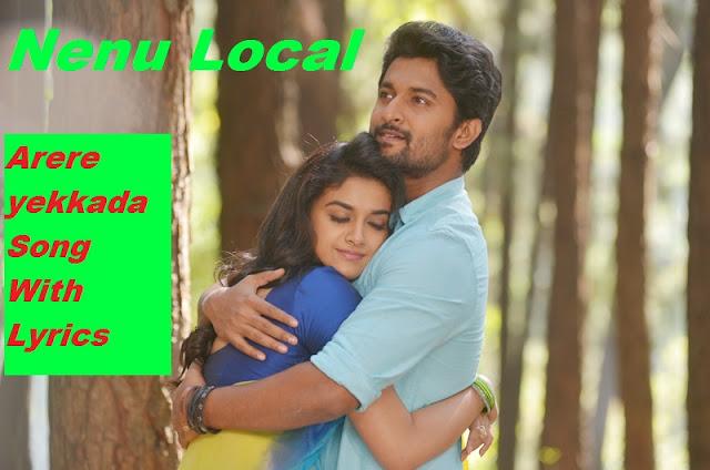 Arere Yekkada na pranam song lyrics | Nenu Local | Nani, Keerthi Suresh
