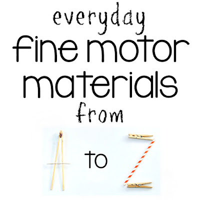 Everyday fine motor materials for kids from A to Z and brilliant ideas for hands on activities to do with them!