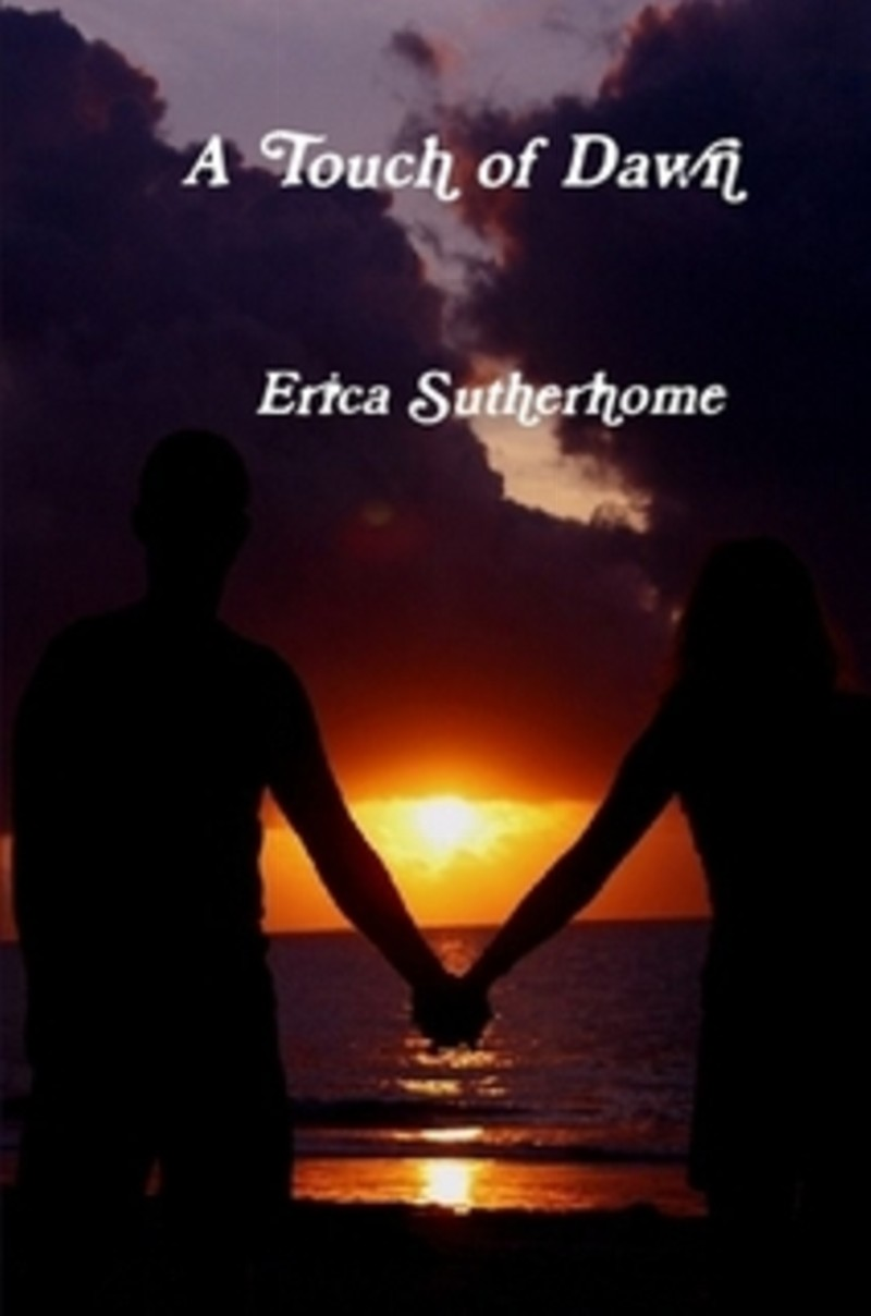 http://www.amazon.com/Touch-Dawn-Erica-Sutherhome-ebook/dp/B009GI8LTO/ref=sr_1_4?s=books&ie=UTF8&qid=1391477359&sr=1-4&keywords=Erica+Sutherhome
