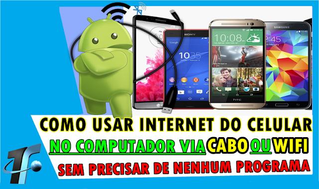 Como compartilhar internet do Celular para PC Via Cabo, Wifi ou Bluetooth