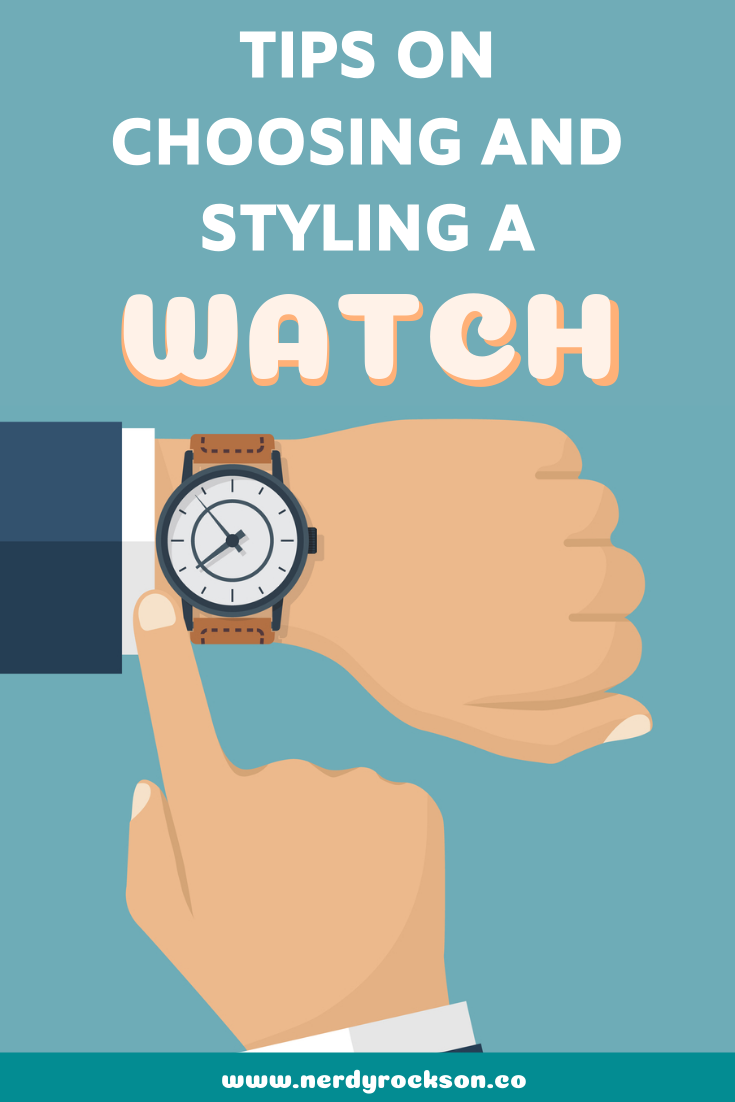 Choosing and styling a watch