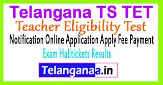 TS TET  Notification Online Application Apply Fee Payment Exam Halltickets Results