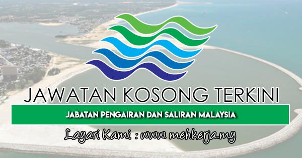 Jawatan Kosong Terkini 2018 di Jabatan Pengairan dan Saliran Malaysia