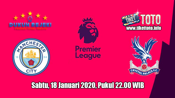 Prediksi Manchester City VS Crystal Palace 18 Januari 2020