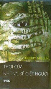 Thời Của Những Kẻ Giết Người - Nghiên Cứu Về Rimbaud - Henry Miller