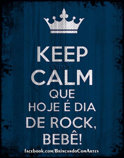 KEEP CALM! Dia Mundial do Rock!