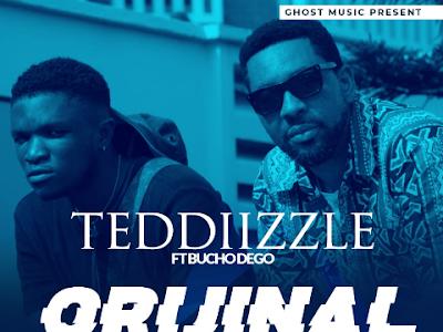 DOWNLOAD MP3: Teddiizzle Ft Bucho Dego - Orijinal