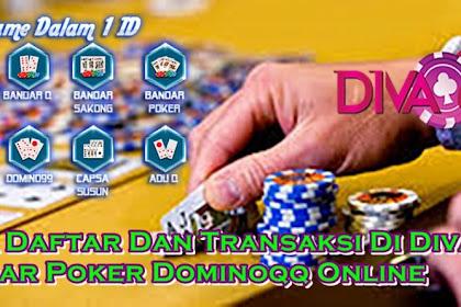 Cara Daftar Dan Transaksi Di Divaqq Bandar Poker Dominoqq Online