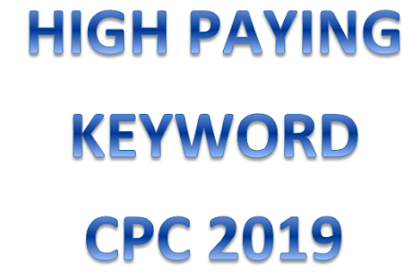 Tutorial How to Find High Paying Adsense Keywords to Increase CPC 2019