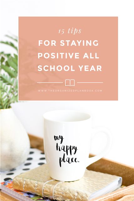 15 Tips for Staying Positive all School Year