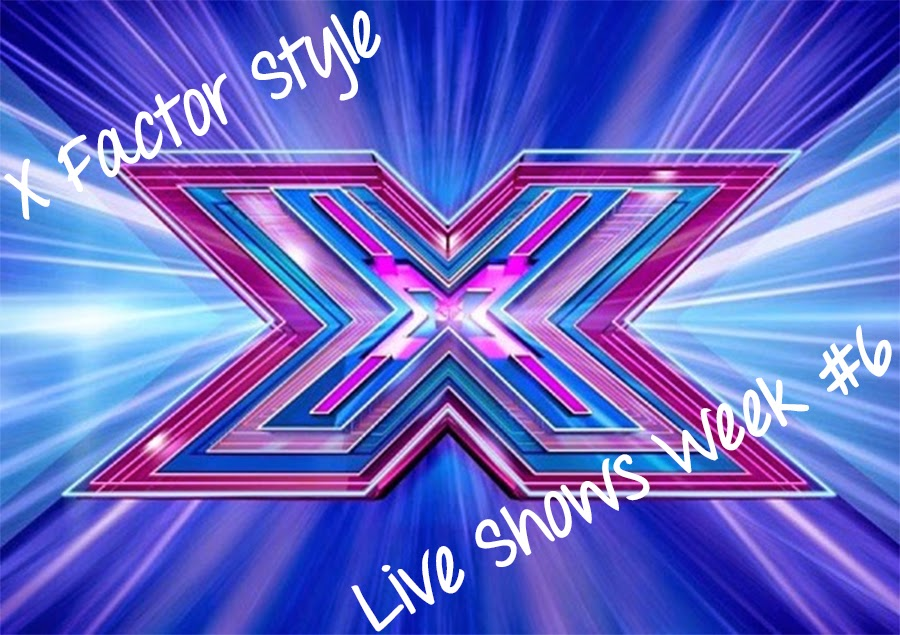 X Factor Style and Fashion Live Shows Week 6