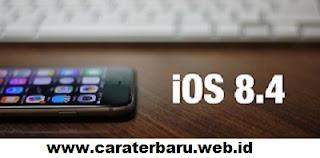 Inilah Update iOS 8.4 Untuk iPhone, iPad dan iPod Touch