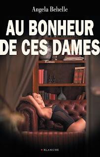 http://lesreinesdelanuit.blogspot.fr/2015/10/au-bonheur-de-ces-dames-dangela-behelle.html