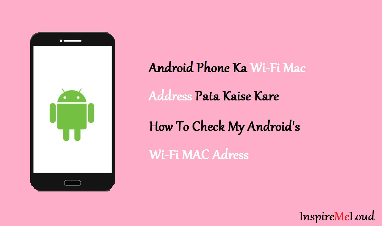 Android Phone Ka Wi-Fi Mac Address Pata Kaise Kare