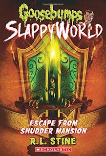Summer Reads: Goosebumps Slappyworld: Escape From Shudder Mansion by R.L. Stine