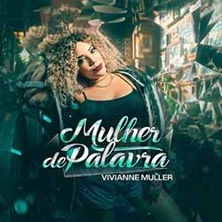 Baixar Mulher De Palavra - Vivianne Muller MP3