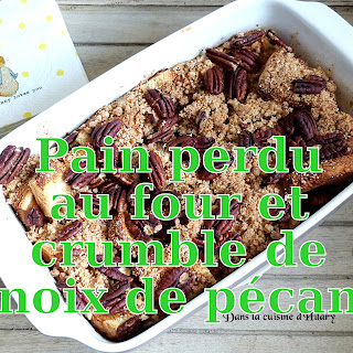 http://danslacuisinedhilary.blogspot.fr/2016/03/pain-perdu-au-four-crumble-pecan.html