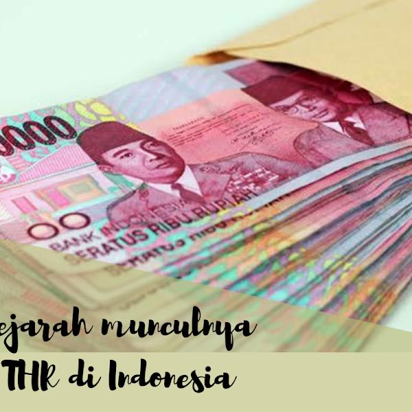Sejarah Munculnya THR di Indonesia