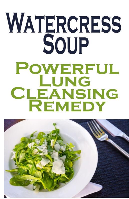 Watercress Soup – Powerful Lung Cleansing Remedy