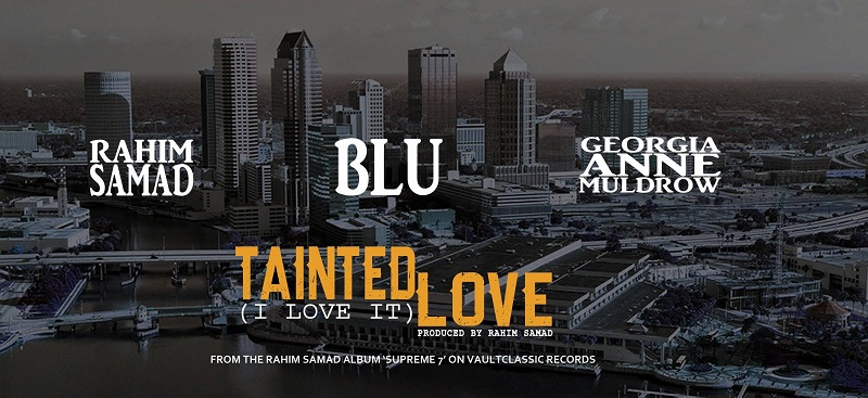 Rahim Samad - Tainted Love (I Love It) (Feat. Blu & Georgia Anne Muldrow)