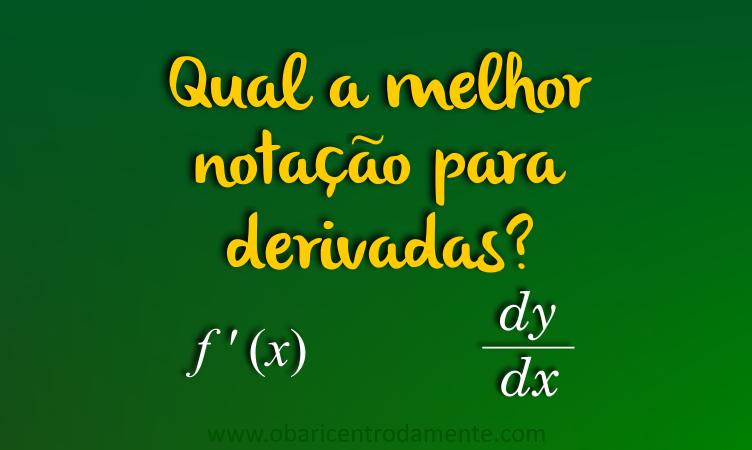 Qual a melhor notação para derivadas?