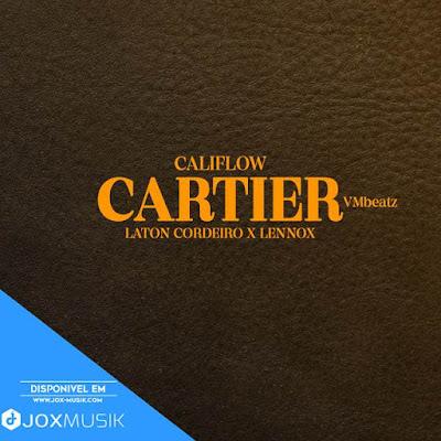Cali Flow - Cartier (feat Laton Cordeiro & Lennox)