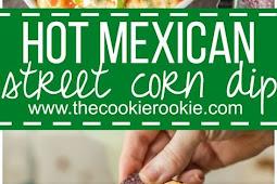 MEXICAN STREET CORN DIP - HOT CORN DIP