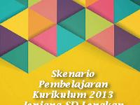 Miliki Skenario Pembelajaran Kurikulum 2013 Jenjang SD Lengkap